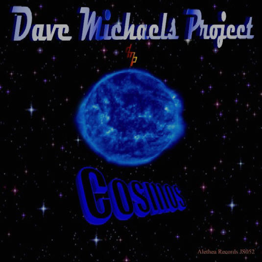 COSMOS - the 5th album from Dave Michaels Project!