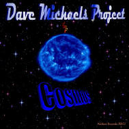COSMOS by Dave Michaels Project, COMING SOON!